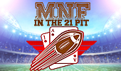 MNF_in_the_21_Pit