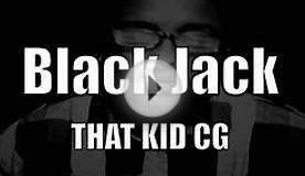 Black Jack (Play Ya Cards) - That Kid CG *new*