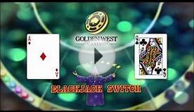 "Golden West Casino ""Blackjack Switch"""